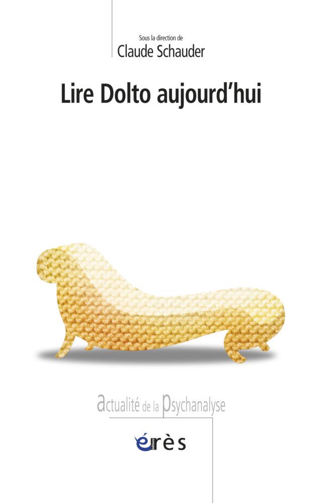 Lire Dolto aujourd'hui.